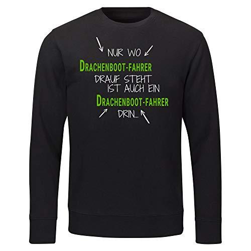 """Sweatshirt """"Nur wo Drachenboot-Fahrer drauf steht ist auch ein Drachenboot-Fahrer drin"""" schwarz Herren Gr. S bis 2XL"""