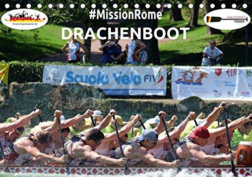 Drachenboot - MissionRome (Tischkalender 2017 DIN A5 quer)